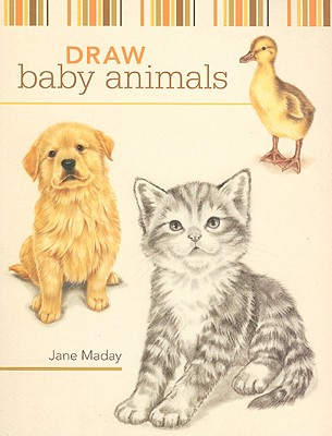 Draw Baby Animals By Maday, Jane